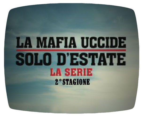 LA MAFIA UCCIDE SOLO D'ESTATE – La serie 2° stagione